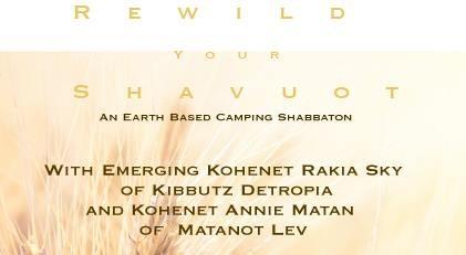 Rewild Your Shavuot | June 7-9, 2019